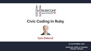 Civic Coding In Ruby - RubyConfMY 2017