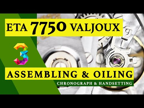 ETA 7750 VALJOUX | PART 3 | ASSEMBLING & OILING | CHRONO & HANDSETTING | BREITLING | WATCH REPAIR