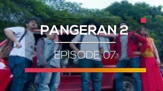 Pangeran 2 Episode 07