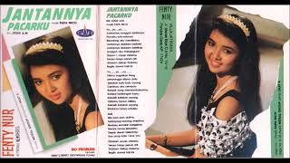 Jantannya Pacarku / Fenty Nur (original Full)