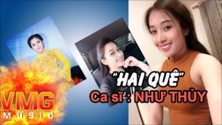 Hai Quê - NHƯ THỦY [Official Audio]