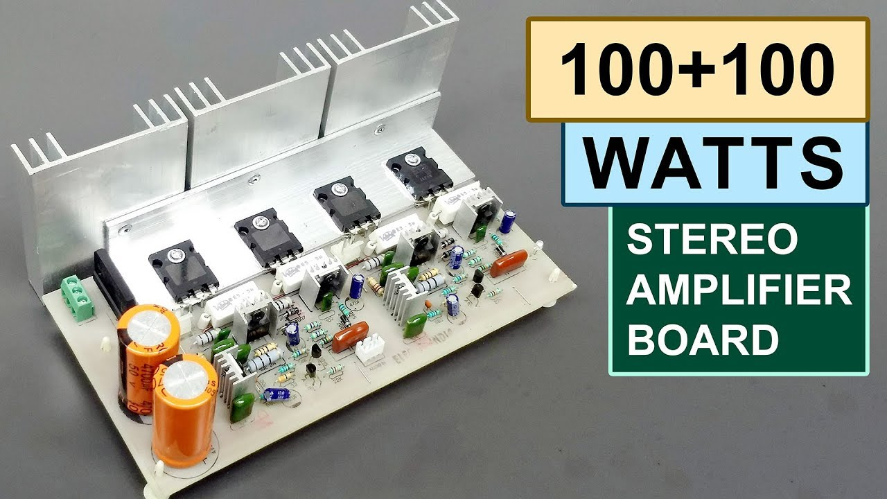100 100 watts stereo amplifier board diy toshiba 2sc5200 transistor hindi electro india [ 1280 x 720 Pixel ]