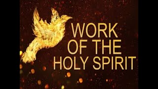 Sep 13 2020 The Work of the Holy Spirit