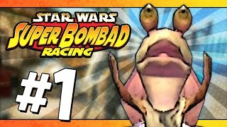 Misa Bombad! || Star Wars: Super Bombad Racing - #1
