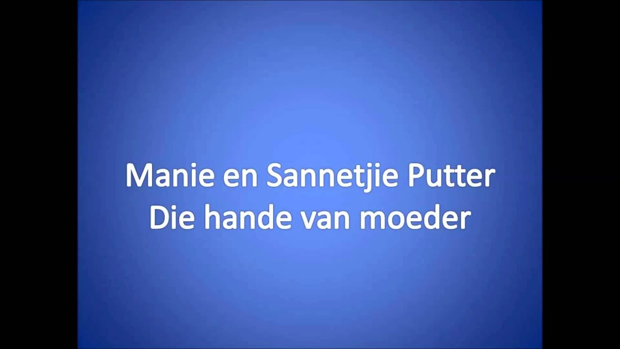 Download Die hande van moeder ~ Manie en Sannetjie Putter
