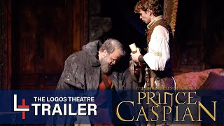 THE CHRONICLES OF NARNIA: PRINCE CASPIAN AT THE LOGOS THEATRE OFFICIAL TRAILER 2020