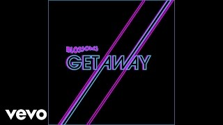 Blossoms - Getaway (Zdot & Krunchie Remix)