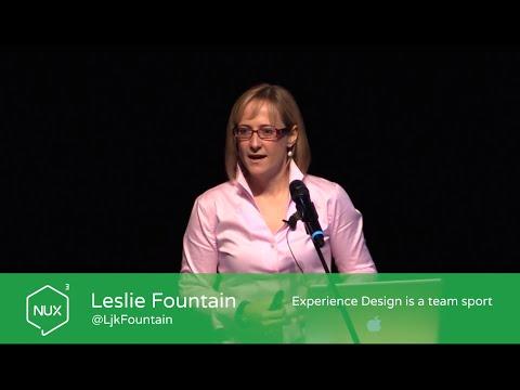 Leslie Fountain - Experience Design is a team sport - #NUX3 - @LjkFountain