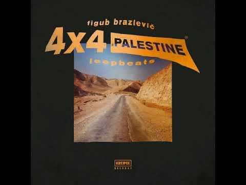 Figub Brazlevič - 4x4 Palestine Jeep Beats [Full Album]