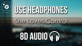 Camila Cabello - She Loves Control (8D AUDIO)