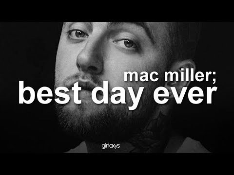 Mac Miller — Best Day Ever ♔ Letra en Español