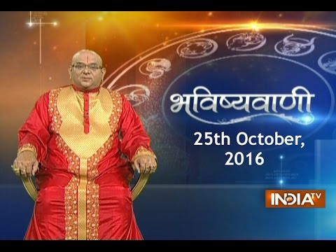 Bhavishyavani: Horoscope for 25th October,...