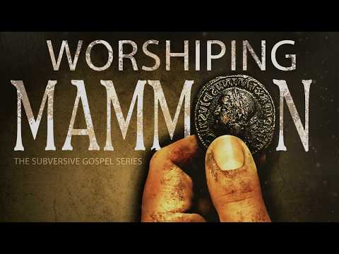 Worshiping Mammon - The Subversive Gospel | Founded In Truth Ministries