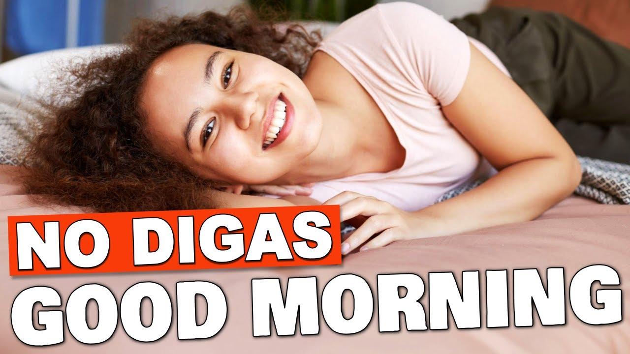 DEJA DE DECIR GOOD MORNING EN INGLÉS!