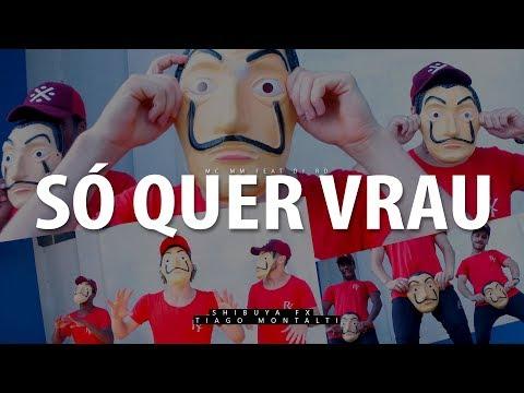 SÓ QUER VRAU (La Casa de Papel) - Mc MM feat. DJ RD I Coreógrafo Tiago Montalti