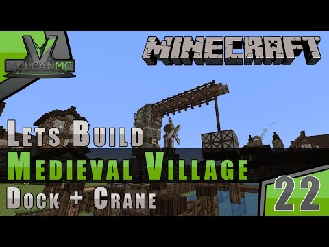 Minecraft VulcanMC :: Lets Build A Medieval Village :: Dock + Crane :: E22