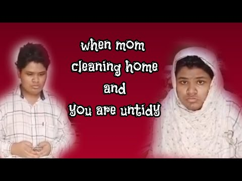When Mom Cleaning Home And You Are Untidy (juned Shaikh)