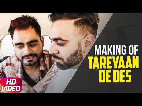 Tareyaan De Des | Making OfVideo | Prabh Gill | Maninder Kailey | Desi Routz | Sukh Sanghera