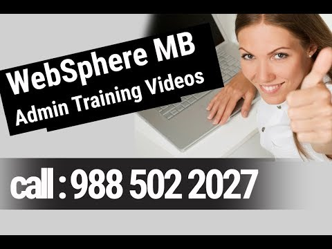 WebSphere MB Admin Training Videos Session 01