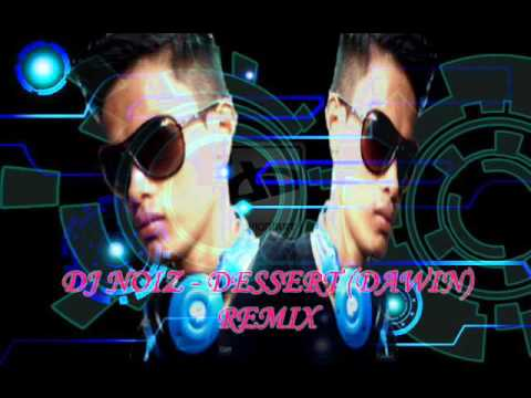DJ NOIZ   DESSERT DAWIN REMIX