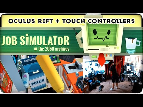 Oculus Is Alive! VR JOB SIMULATOR (CV1 + Touch Controllers)