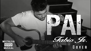 PAI - Fabio Jr. / Cover por Laerte Silva ( HOMENAGEM DIA DOS PAIS)