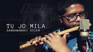 TU JO MILA | BAJRANGI BHAIJAAN | FLUTE COVER BY SANSHWANAKI SYIEM | SHILLONG