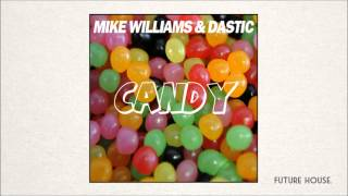 Mike Williams & Dastic - Candy (Original Mix)