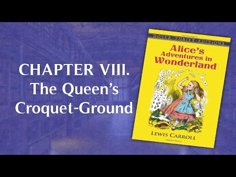 Audiobook: Alice's Adventures in Wonderland – CHAPTER VIII. The Queen's Croquet-Ground