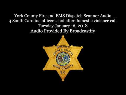 York County  Dispatch Scanner Audio 4 South Carolina officers shot after domestic call