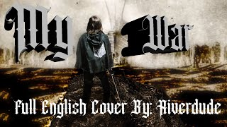 """Download """"My War"""" Full English Cover By: Riverdude"""