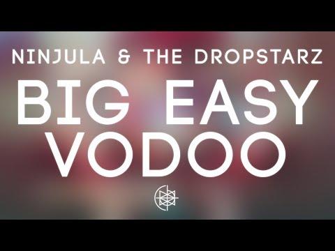 Ninjula & The Dropstarz - Big Easy Vodoo