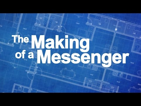 The Making of a Messenger