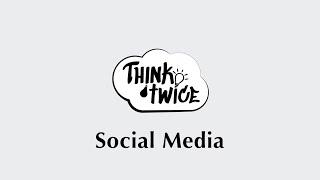 Social Media - Think Twice