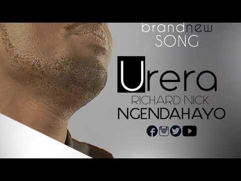 URERA by Richard Nick Ngendahayo (Official Audio 2018) LYRICS BELOW!!!!!!!!!!!!!