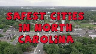 TOP 10 SAFEST CITIES To Live in NORTH CAROLINA