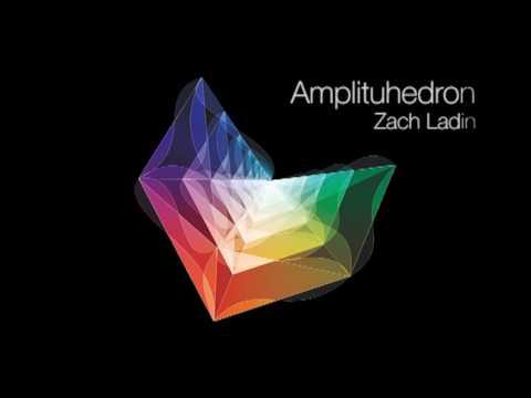 Amplituhedron - Zach Ladin