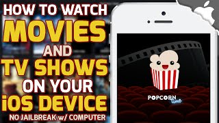 How To Get POPCORN TIME on your iOS Device! 8.4 and below (No JAILBREAK) iPhone iPad iPod Touch