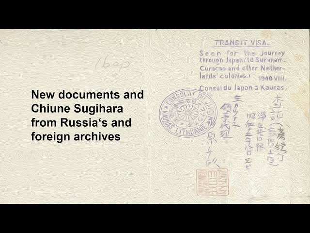 New documents and Chiune Sugihara from Russia's and foreign archives