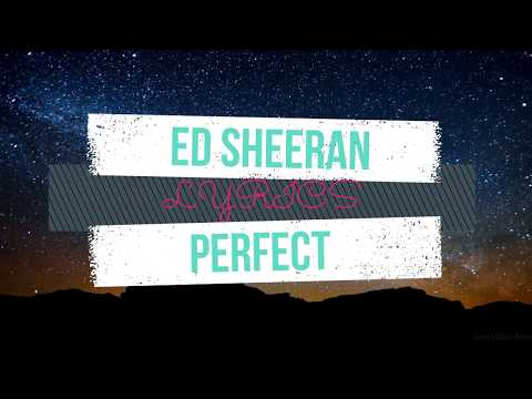 Ed Sheeran - Perfect (Lyrics Video 4K - HD)