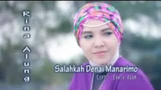 Rina Alung...Salahkah Denai Manarimo