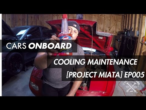 COOLING MAINTENANCE [PROJECT MIATA] EP005