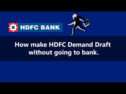 How make HDFC  Demand Draft with out going to bank