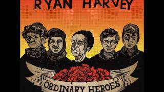 Ryan Harvey - Ordinary Heroes