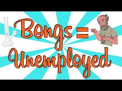 BONG USE = UNEMPLOYMENT???