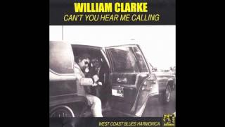 William Clarke - Can't You Hear Me Calling (2011)