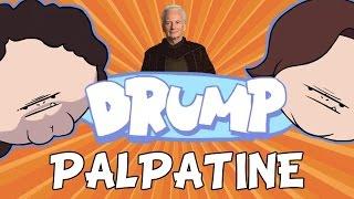 "DRUMP: ""PALPATINE"""