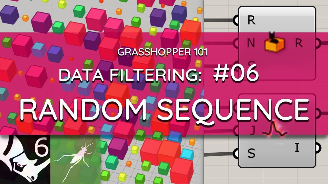 Grasshopper 101: Data Filtering   #06 Random Sequence