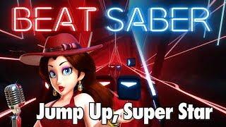 Beat Saber - Jump Up, Super Star!