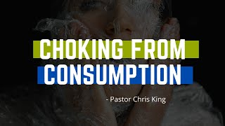 Choking From Consumption